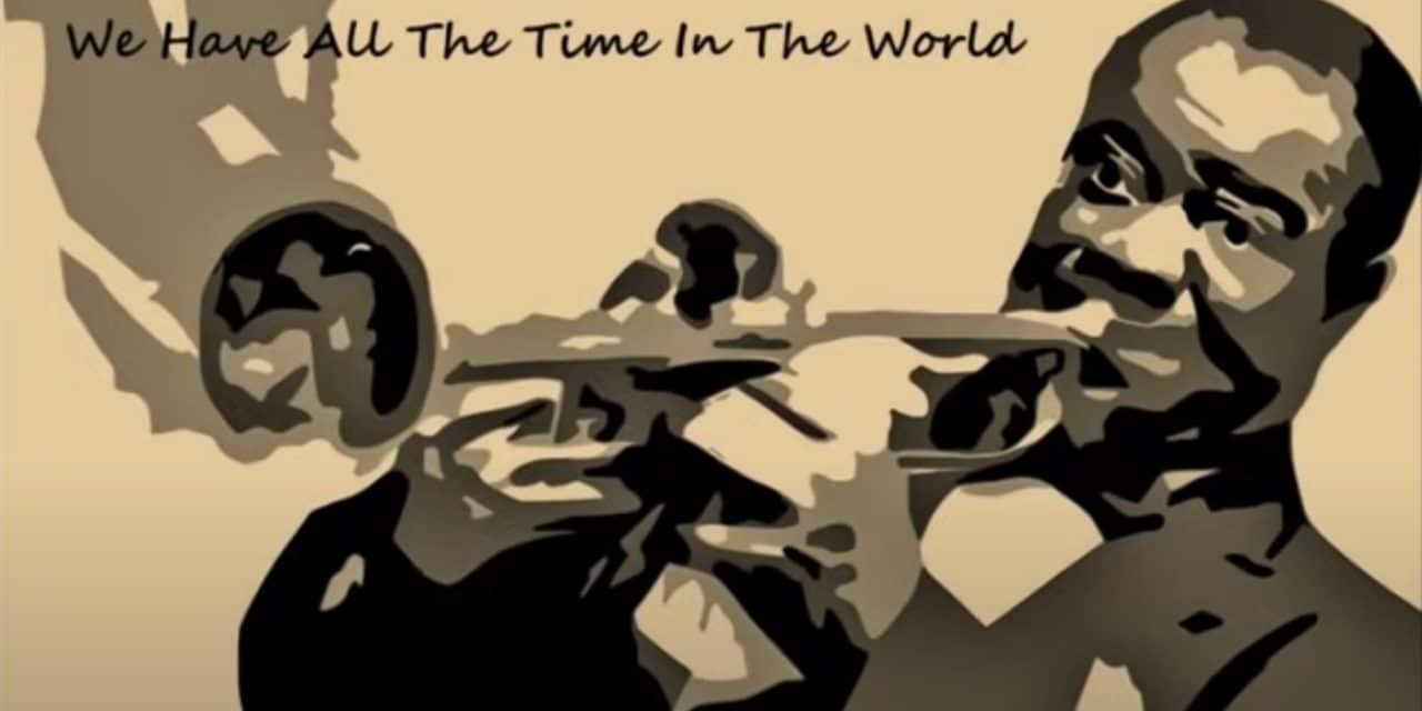 Louis Armstrong – We Have All The Time In The World